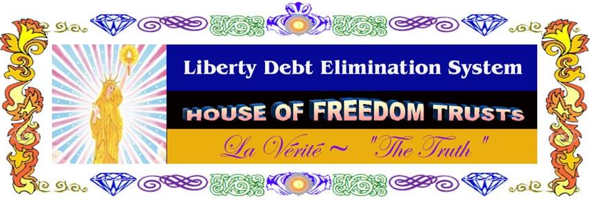Debt Elimination + House of Freedom + La Verite + Border